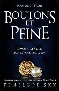 Boutons, tome 3 : Boutons et peine par Penelope Sky