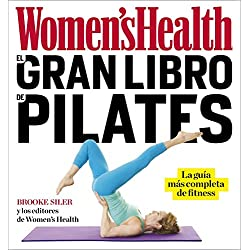 El gran libro de pilates (Women's Health): La guía más completa de fitness (Deportes y naturaleza)