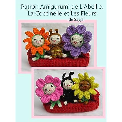 Patron Amigurumi de L'Abeille, La Coccinelle et Les Fleurs (French Edition)