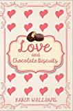 Book cover image for Love and Chocolate Biscuits