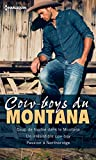 Cow-boys du Montana : Coup de foudre dans le Montana - Un irrésistible cow-boy - Passion à Northbridge (Volume multiple thématique)
