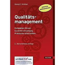 Qualitätsmanagement: - Kompaktes Wissen - Konkrete Umsetzung - Praktische Arbeitshilfen