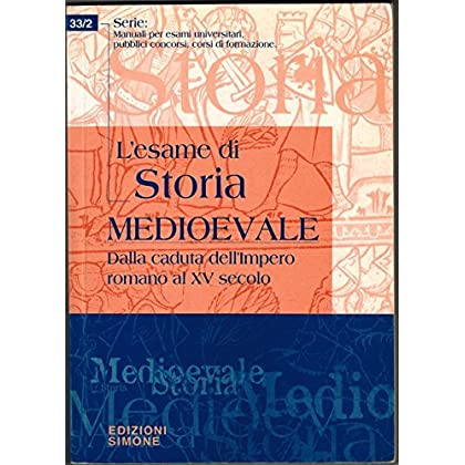 L'esame Di Storia Medioevale. Dalla Caduta Dell'impero Romano Al Xv Secolo
