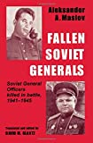 Fallen Soviet Generals - Soviet General Officers Killed in Battle, 1941-1945
