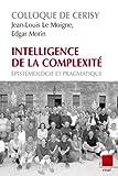 Intelligence de la complexité - Epistémologie et pragmatique - Colloque de Cerisy