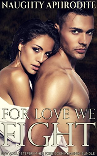 For Love We Fight: New Adult Stepbrother Forbidden Romance Bundle (English Edition)