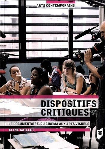 Dispositifs critiques : Le documentaire, du cinéma aux arts visuels par Aline Caillet
