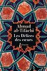 Les Délices des coeurs par Al-Tîfâchî
