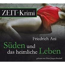 Süden und das heimliche Leben. 4 CDs (ZEIT Hörbuch) von Friedrich Ani (2013) Audio CD