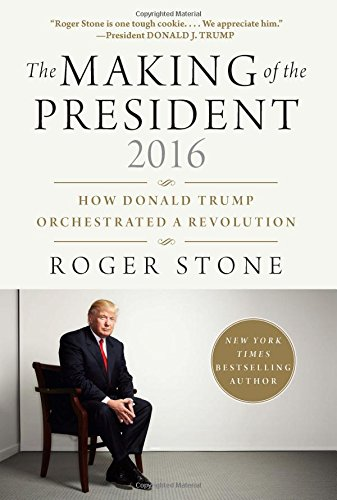 the-making-of-the-president-2016-how-donald-trump-orchestrated-a-revolution