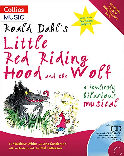 Collins Musicals - Roald Dahl's Little Red Riding Hood and the Wolf: A howling hilarious musical: A Howlingly Hilarious Musical