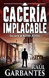Policiaca negra y de suspense: Cacería Implacable (Nathan Jericho investigador privado nº 2) (Spanish Edition)