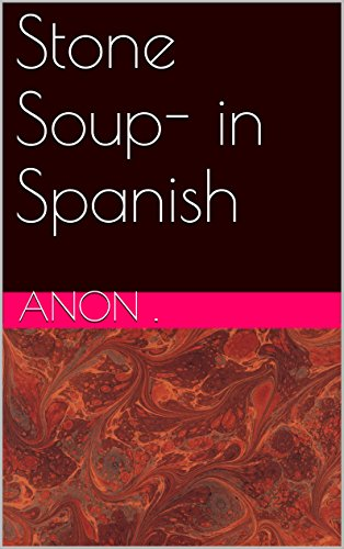 Stone Soup- in Spanish