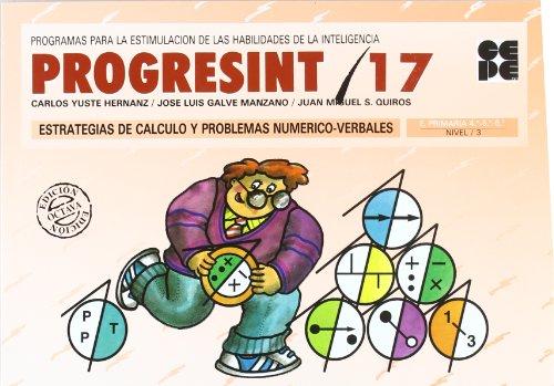 Progresint. 17. Estrastegias de calculo y problemas numerico - verbales por Carlos Yuste