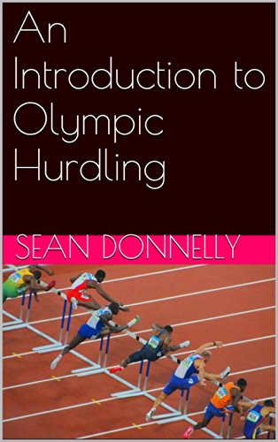An Introduction to Olympic Hurdling (English Edition) por Sean Donnelly