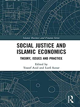 Social Justice and Islamic Economics: Theory, Issues and Practice (Islamic Business and Finance Series) Descargar ebooks PDF