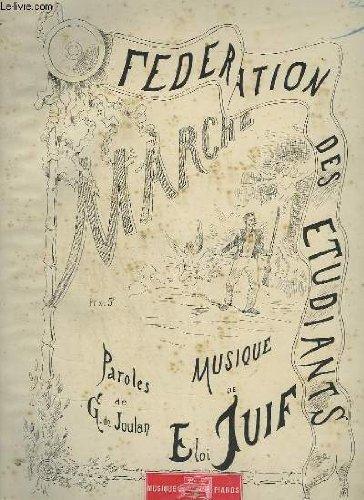 LA FEDERATION DES ETUDIANTS - MARCHE POUR PIANO ET CHANT.
