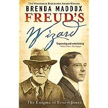 Freud's Wizard: The Enigma of Ernest Jones