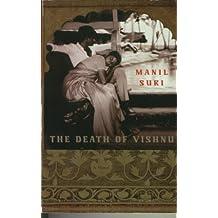 The Death of Vishnu by Manil Suri (1998-08-02)
