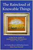 The Raincloud of Knowable Things: A Practical Guide to Transpersonal Psychology: Workshops: History: Method (Wisdom of the Transpersonal)