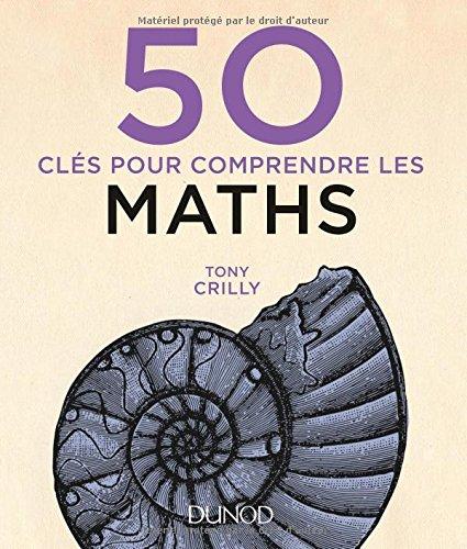 50 clés pour comprendre les maths par From Dunod