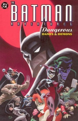 Batman Adventures, The: Dangerous Dames & Demons by Paul Dini (2003-06-01)
