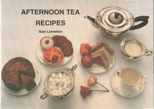 Afternoon Tea Recipes (Regional Cookery Books) by Llewellyn, Sian (1994) Paperback
