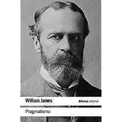 Pragmatismo. Un Nuevo Nombre Para Viejas Maneras De Pensar (El Libro De Bolsillo - Filosofía)