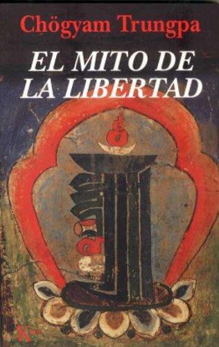 El mito de la libertad (Sabiduría Perenne)