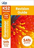 KS2 English Grammar, Punctuation and Spelling SATs Revision Guide: 2018 tests (Letts KS2 Revision Success)