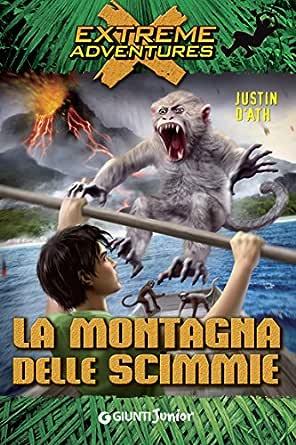 La Montagna Delle Scimmie Extreme Adventures Vol 10 Italian Edition Ebook D Ath Justin Amazon De Kindle Shop