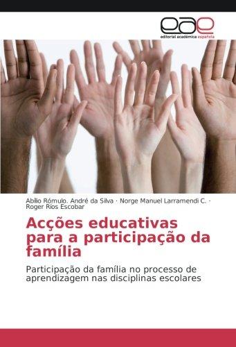 Acções educativas para a participação da família: Participação da família no processo de aprendizagem nas disciplinas escolares