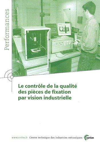 Le contrôle de la qualité des pièces de fixation par vision industrielle par CETIM