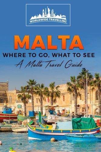 malta-where-to-go-what-to-see-a-malta-travel-guide-volume-1-malta-valletta-birkirkara-mosta-qormi-sl