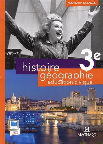 Histoire géographie éducation civique 3e : Manuel élève