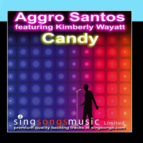 Candy (In the style of Aggro Santos feat. Kimberly Wyatt)