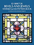 Bevels and Jewels Stained Glass Pattern Book (Dover Stained Glass Instruction)