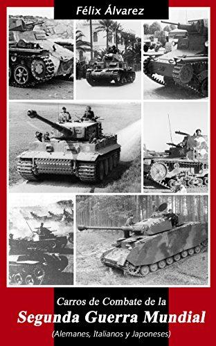 Carros de Combate de la Segunda Guerra Mundial: (Alemanes, Italianos y Japoneses)