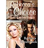 [ REBECCA'S CHOICE: BRIDES OF THE BLUE RIDGE ] by Westbrook, Barbara ( Author) Dec-2011 [ Paperback ]