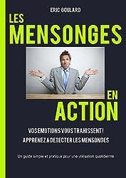 Les mensonges en action : Vos émotions vous trahissent, Apprenez a détecter les mensonges