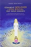 comment d?ployer l ?tre spirituel que nous sommes discerner notre mission de vie et ?voluer de mani?re authentique