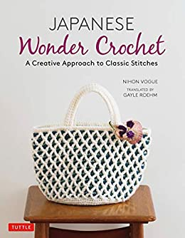 Japanese Wonder Crochet: A Creative Approach to Classic Stitches ...
