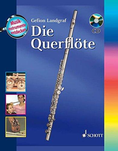 Die Querflöte: Ausgabe mit CD. (Musikinstrumente entdecken)