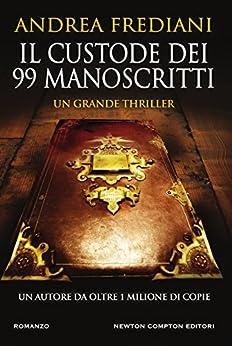 Il custode dei 99 manoscritti di [Frediani, Andrea]