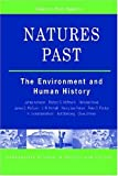 NATURES PAST: THE ENVIRONMENT AND HUMAN HISTORY (Comparative Studies in Society & History)
