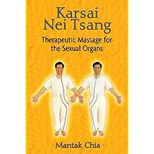 Karsai Nei Tsang: Therapeutic Massage for the Sexual Organs by Mantak Chia (2011-07-08)