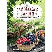 The Jam Maker's Garden: Grow Your Own Seasonal Preserves