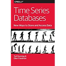 Time Series Databases: New Ways to Store and Access Data by Dunning (2014-12-14)