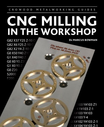 CNC Milling in the Workshop (Crowood's Metalworking Guides)