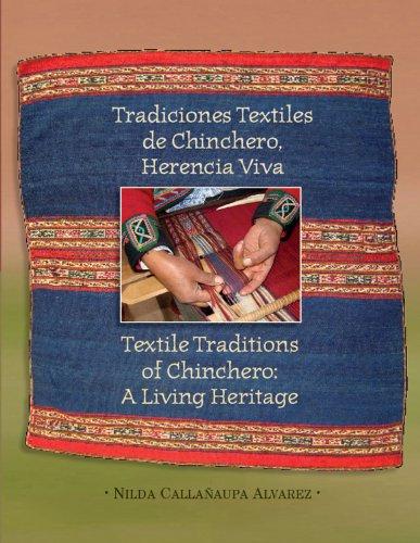 Textile Traditions of Chinchero: A Living Heritage: Tradiciones Textiles de Chinchero: Herencia Viva